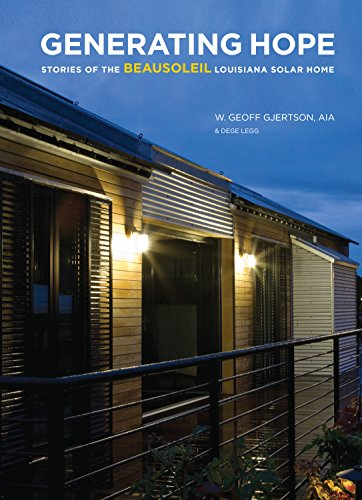 9781935754503: Generating Hope: Stories of the Beausoleil Louisiana Solar Home