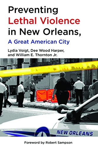 Preventing Lethal Violence in New Orleans: A Great American City (Paperback)
