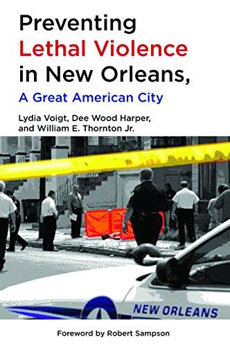 Preventing Lethal Violence in New Orleans, A: Voigt, Lydia; Harper,