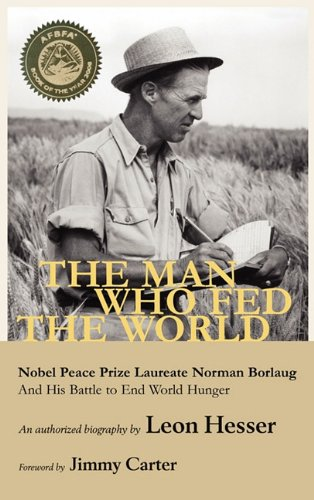 The Man Who Fed the World: Hesser, Leon