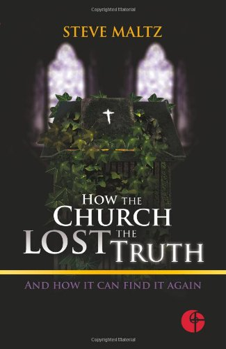 9781935769057: How the Church Lost the Truth: And How it Can Find it Again