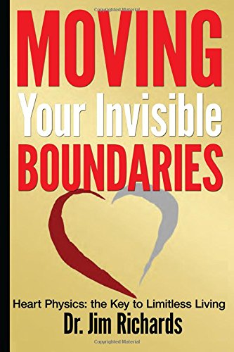 9781935769446: Moving Your Invisible Boundaries: Heart Physics: The Key to Limitless Living