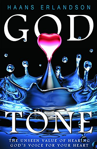 9781935769934: God Tone: The Unseen Value of Hearing God's Voice in Your Heart