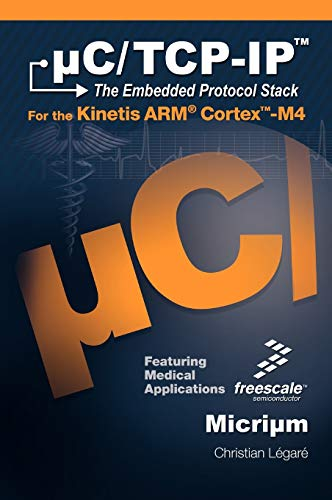 9781935772057: C/TCP-IP, the Embedded Protocol Stack for the Kinetis Arm Cortex-M4