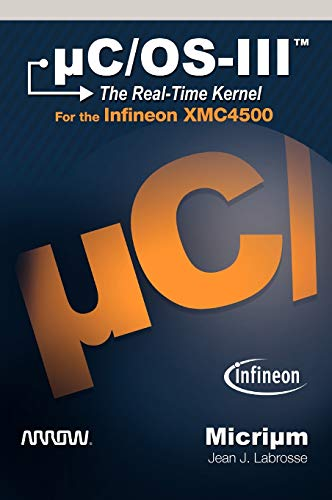 9781935772200: µC/OS-III: The Real-Time Kernel for the Infineon XMC4500