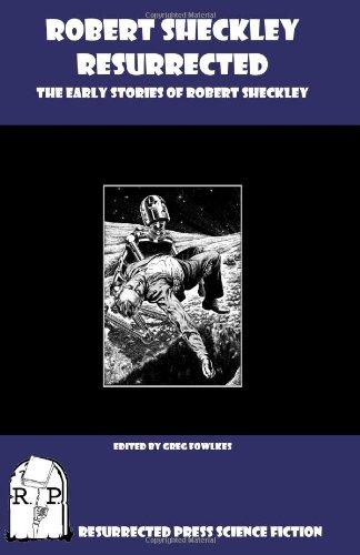 9781935774662: Robert Sheckley Resurrected: The Early Works of Robert Sheckley