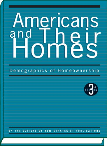 Americans and Their Homes: Demographics of Ownership (Paperback): Strategist Editors New