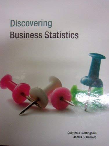 Discovering Business Statistics Textbook: Nottingham, Quinton J.;