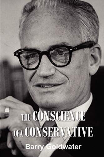 The Conscience of a Conservative: MR Barry Goldwater