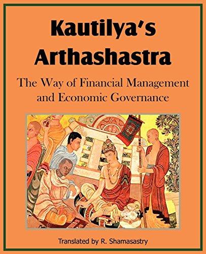 Kautilya's Arthashastra; The Way of Financial Management: Kautilya