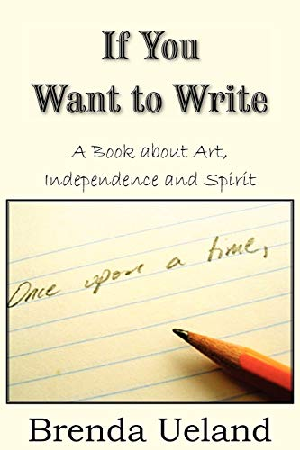 9781935785576: If You Want to Write: A Book about Art, Independence and Spirit
