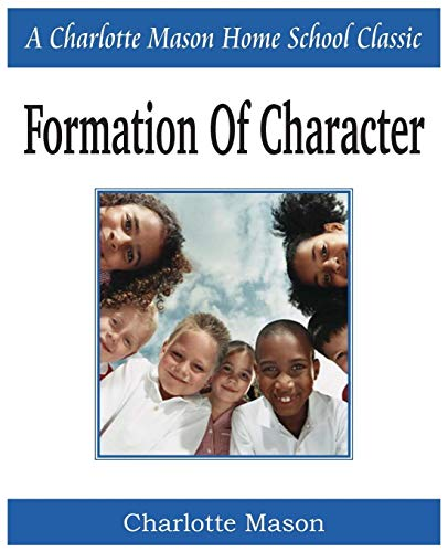 9781935785651: Formation of Character: Charlotte Mason Homeschooling Series, Vol. 5