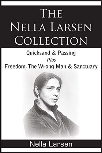 9781935785750: The Nella Larsen Collection; Quicksand, Passing, Freedom, The Wrong Man, Sanctuary