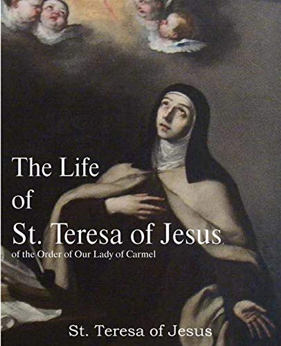 9781935785835: The Life of St. Teresa of Jesus, of the Order of Our Lady of Carmel