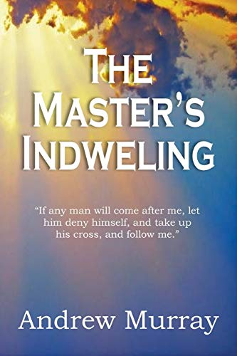 The Master's Indwelling (1935785907) by Andrew Murray