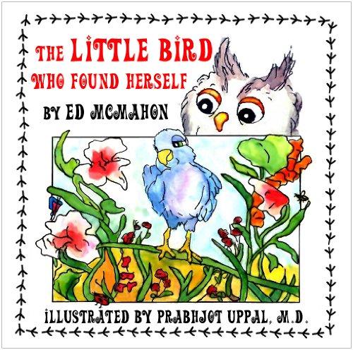 The Little Bird Who Found Herself: Edwin M. McMahon;