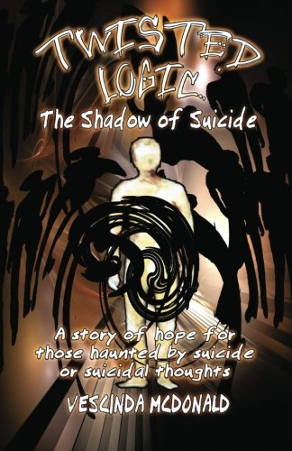 9781935791003: Twisted Logic: The Shadow of Suicide