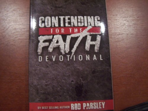 Contending for the Faith Devotional By Best Selling Author Rod Parsley: Rod Parsley