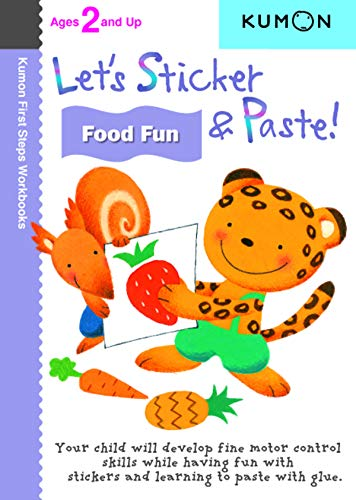 9781935800217: Let's Sticker and Paste! Food Fun (Kumon First Steps Workbooks)