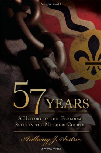 9781935806240: 57 Years: A History of the Freedom Suits in the Missouri Courts