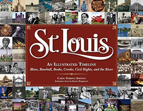 St. Louis: An Illustrated Timeline: Carol Ferring Shepley