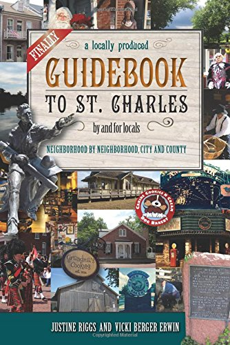 Finally, a Locally Produced Guidebook to St. Charles, by and for Locals, Neighborhood by ...