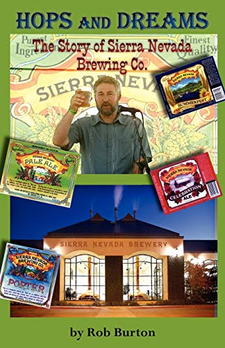 9781935807018: Hops and Dreams: The Story of Sierra Nevada Brewing Co.