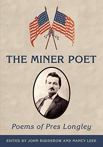 9781935807070: The Miner Poet: Poems of Pres Longley