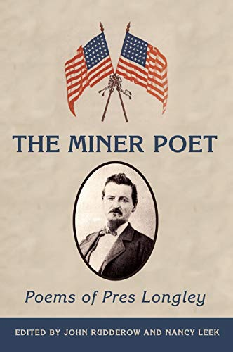 9781935807087: The Miner Poet: Poems of Pres Longley