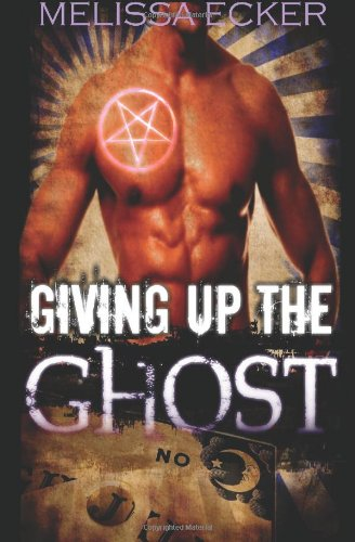 9781935817819: Giving Up The Ghost