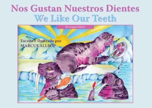 9781935826095: NOS GUSTAN NUESTROS DIENTES / WE LIKE OUR TEETH (We Like Toi)