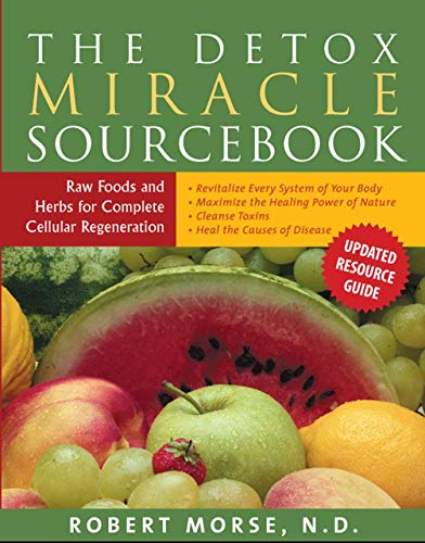 9781935826194: Detox Miracle Sourcebook: Raw Foods and Herbs for Complete Cellular Regeneration