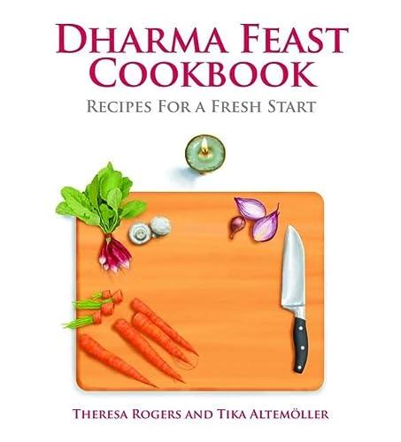 9781935826217: Dharma Feast Cookbook: Recipes for a Fresh Start