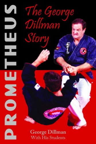 9781935826286: Prometheus: The George Dillman Story