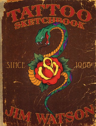 Tattoo Sketchbook: Since 1966 (1935828037) by Jim Watson