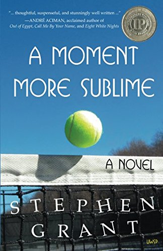 9781935830191: A Moment More Sublime: A Novel