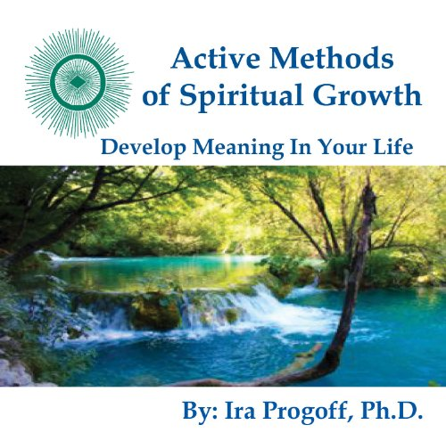 9781935859062: Active Methods of Spiritual Growth (Progoff Lecture Series) by Ira Progoff PhD (2010-08-02)