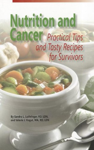Nutrition and Cancer: Practical Tips and Tasty: Luthringer, Sandra L.,