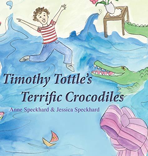 9781935866015: Timothy Tottle's Terrific Crocodiles