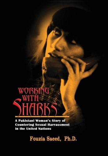Working with Sharks: A Pakistani Woman's Story: Saeed, Fouzia