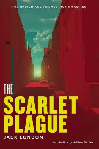9781935869504: The Scarlet Plague (The Radium Age Science Fiction Series)