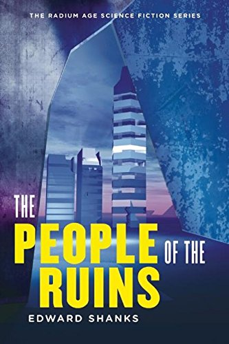 9781935869580: The People of the Ruins (The Radium Age Science Fiction Series)