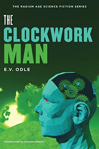9781935869634: Clockwork Man (The Radium Age Science Fiction Series)