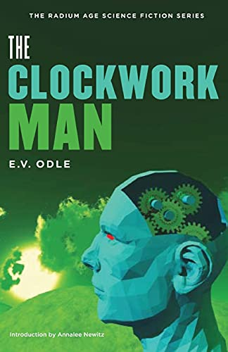9781935869634: The Clockwork Man (The Radium Age Science Fiction Series)