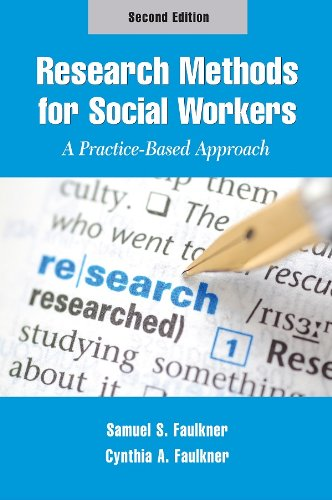 Research Methods for Social Workers: A Practice-Based: Samuel S. Faulkner