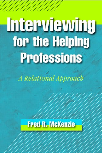 9781935871354: Interviewing for the Helping Professions: A Relational Approach