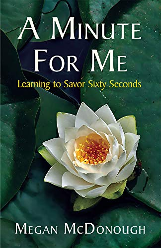 9781935874096: A Minute For Me: Learning to Savor Sixty Seconds