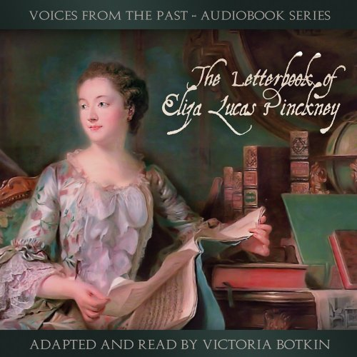 9781935877004: The Letterbook of Eliza Lucas Pinckney (Audio Book) (Voices From the Past)