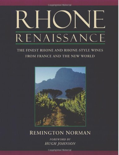 9781935879732: Rhone Renaissance: The Finest Rhone and Rhone Style Wines from France and the New World