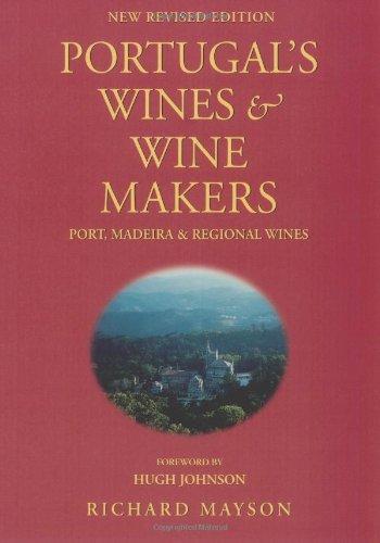 9781935879749: Portugal's Wines & Wine Makers: Port Madeira & Regional Wines